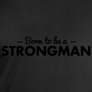 born to be a strongman - Men's Sweatshirt by Stanley & Stella