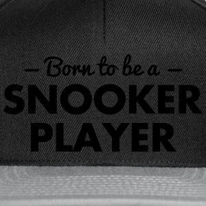 born to be a snooker player - Snapback Cap