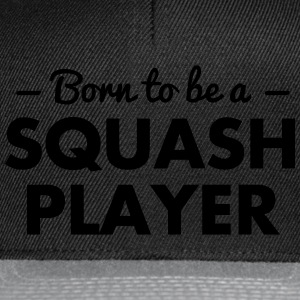 born to be a squash player - Snapback Cap