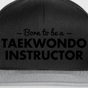 born to be a taekwondo instructor - Snapback Cap