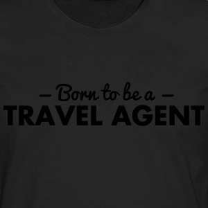 born to be a travel agent - Men's Premium Longsleeve Shirt