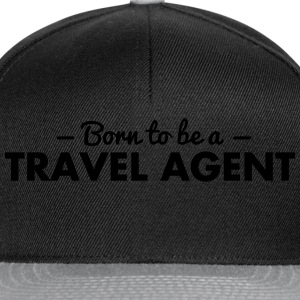 born to be a travel agent - Snapback Cap