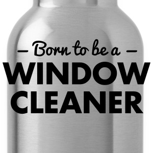 born to be a window cleaner - Water Bottle