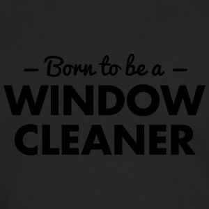 born to be a window cleaner - Men's Premium Longsleeve Shirt