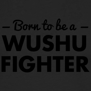 born to be a wushu fighter - Men's Premium Longsleeve Shirt