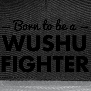 born to be a wushu fighter - Snapback Cap