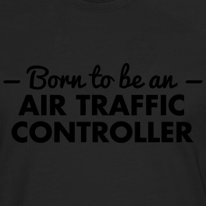 born to be an air traffic controller - Men's Premium Longsleeve Shirt