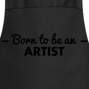born to be an artist - Cooking Apron