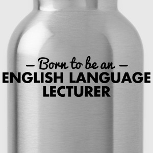 born to be an english language lecturer - Water Bottle