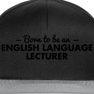 born to be an english language lecturer - Snapback Cap