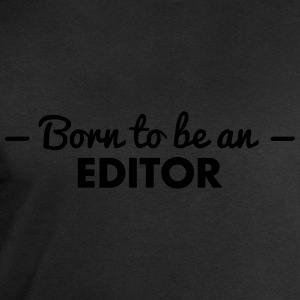 born to be an editor - Men's Sweatshirt by Stanley & Stella