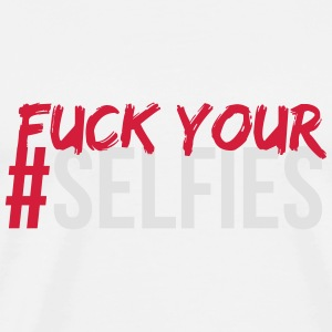 FUCK YOUR SELFIE Tee shirts - T-shirt Premium Homme