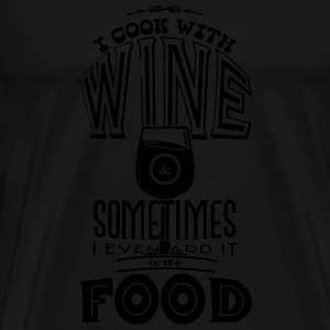 I cook with wine & sometimes I add it to the food Langarmshirts - Männer Premium T-Shirt