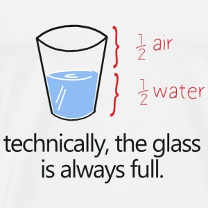 THE GLASS IS ALWAYS FULL! Toppar - Premium-T-shirt herr