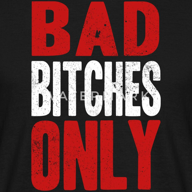 BAD BITCHES ONLY Tee shirts - T-shirt Homme