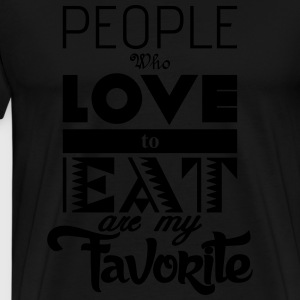 people who love to eat are my favorite Shirts met lange mouwen - Mannen Premium T-shirt
