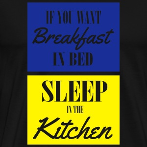 If you want breakfast in bed, sleep in the kichten Tank Tops - Camiseta premium hombre
