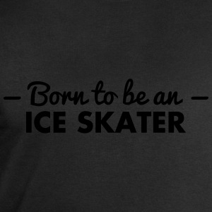 born to be an ice skater - Men's Sweatshirt by Stanley & Stella
