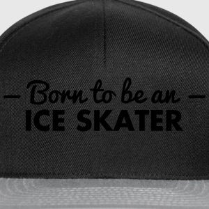 born to be an ice skater - Snapback Cap