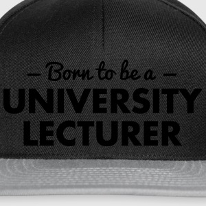 born to be a university lecturer - Snapback Cap