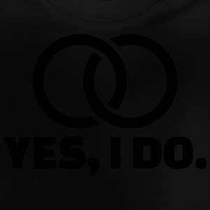 Yes I do T-Shirts - Baby T-Shirt