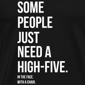 HIGH 5 IN YOUR FACE - HIGH 5 IN YOUR FACE Gensere - Premium T-skjorte for menn