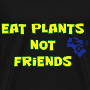Eat plants not friends Schürzen - Männer Premium T-Shirt