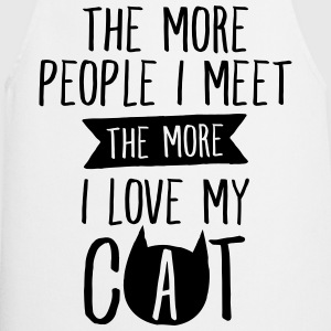 The More People I Meet, The More I Love My Cat T-Shirts - Cooking Apron