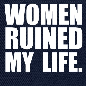 WOMEN RUINED MY LIFE T-shirts - Snapback Cap