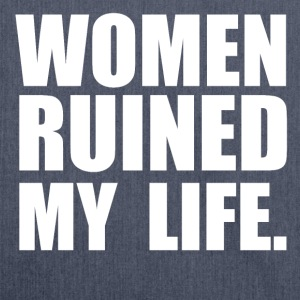 WOMEN RUINED MY LIFE T-shirts - Skuldertaske af recycling-material