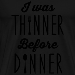 I was thinner before dinner Tops - Men's Premium T-Shirt