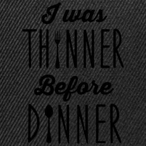 I was thinner before dinner Topper - Snapback-caps