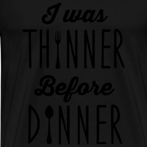 I was thinner before dinner Pullover & Hoodies - Männer Premium T-Shirt