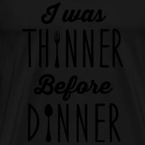 I was thinner before dinner Sportkleding - Mannen Premium T-shirt