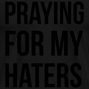 praying for my haters Tröjor - Premium-T-shirt herr