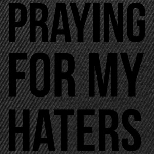 praying for my haters Sweaters - Snapback cap