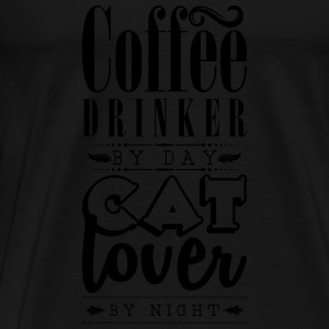 Coffee drinker by day, cat lover by night Tops - Männer Premium T-Shirt