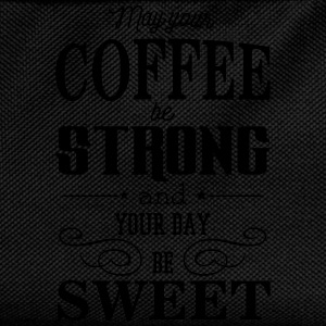 May your coffee be strong and your day be sweet Hoodies & Sweatshirts - Kids' Backpack