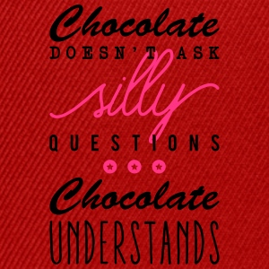 Chocolate doesn't ask silly questions Torby i plecaki - Czapka typu snapback