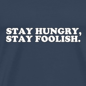 STAY HUNGRY - STAY FOOLISH Manches longues - T-shirt Premium Homme