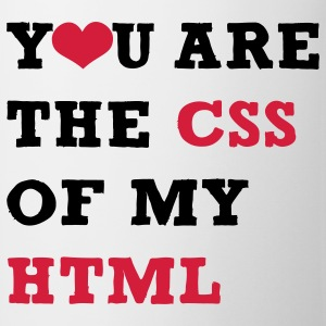 You are my CSS T-Shirts - Tasse