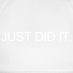 JUST DID IT. T-Shirts - Baseball Cap