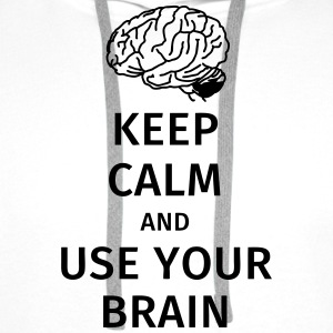 keep calm and use your brain T-Shirts - Men's Premium Hoodie