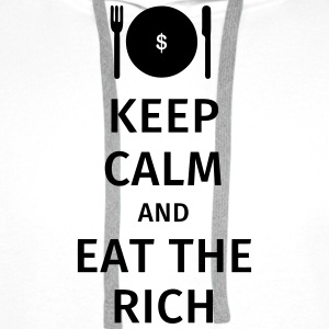 keep calm and eat the rich T-Shirts - Men's Premium Hoodie