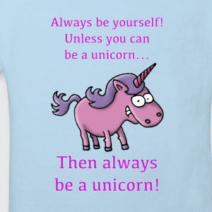 always_be_a_unicorn_072015_c Baby Bodys - Kinder Bio-T-Shirt