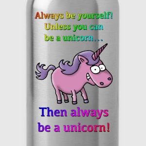 always_be_a_unicorn_072015_a T-Shirts - Trinkflasche