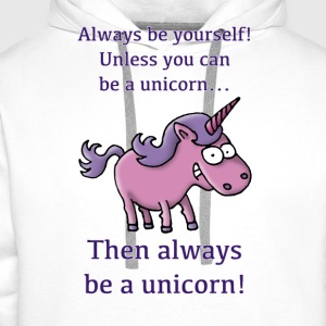always_be_a_unicorn_072015_b Baby Bodys - Männer Premium Hoodie