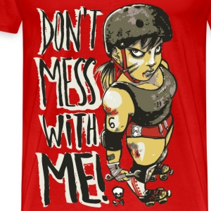 Don't Mess With Me Tops - Men's Premium T-Shirt