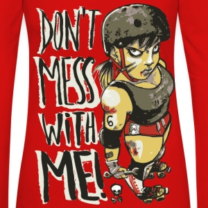 Don't Mess With Me Tops - T-shirt manches longues Premium Femme