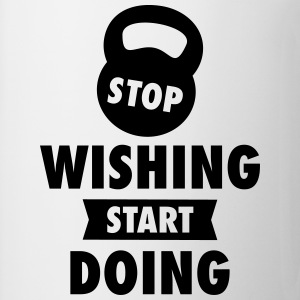 Stop Wishing Start Doing Koszulki - Kubek